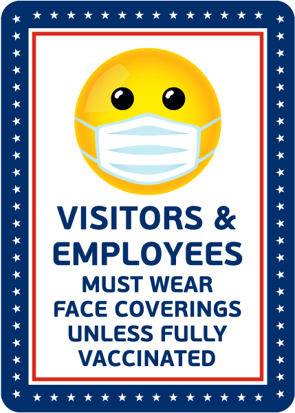 Visitors & Employees Wear Face Coverings Unless Vaccinated Sign