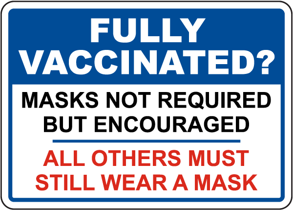Fully Vaccinated Masks Not Required Sign