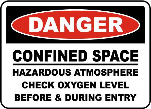 Danger Confined Space Hazardous Atmosphere Check Oxygen Level Before & During Entry sign
