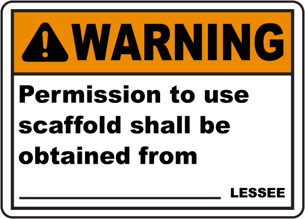 Permission To Use Scaffold Sign