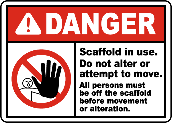 Scaffold In Use Do Not Alter Sign