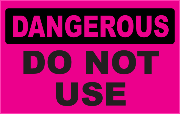 Dangerous Do Not Use Label
