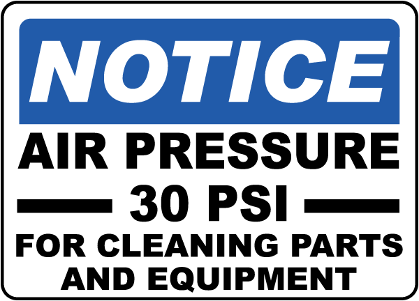 Notice Air Pressure 30 PSI For Cleaning Parts And Equipment Label