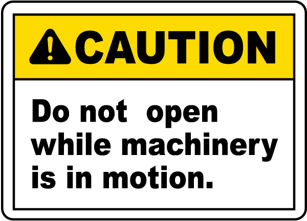 Do Not Open Machinery Label