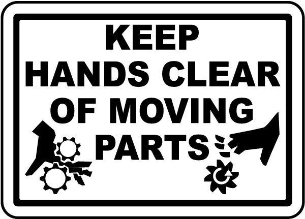 Keep Hands Clear of Moving Parts Label