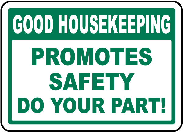 Good Housekeeping Promotes Safety Do Your Part Label