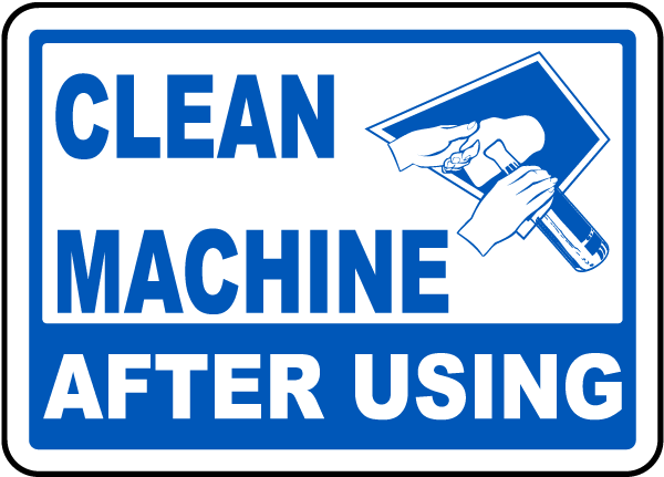 Clean Machine After Using Label
