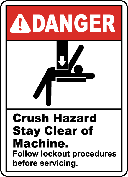 Crush Hazard Stay Clear Machine Sign
