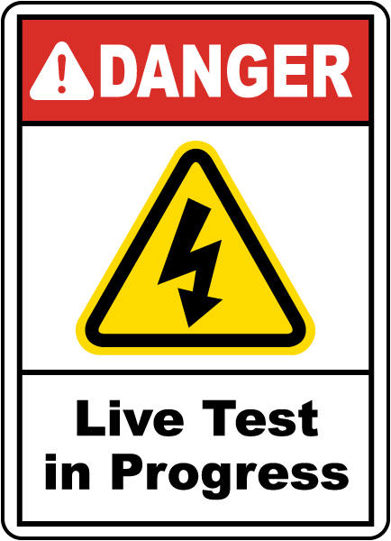 Live Test In Progress Sign