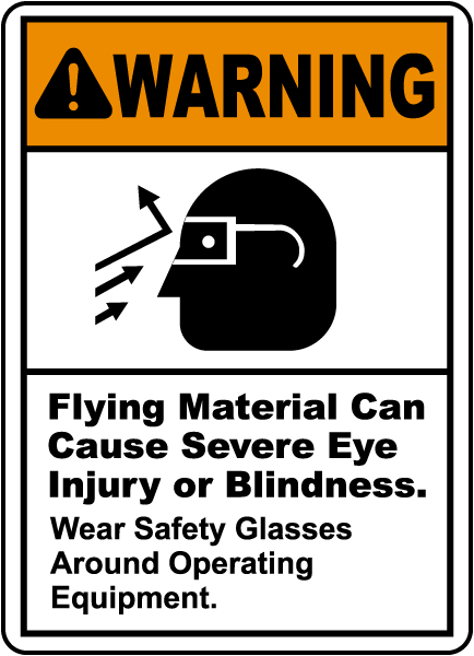 Flying Material Can Cause Eye Injury Sign
