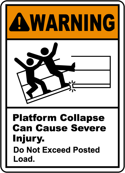 Platform Collapse Can Injure Sign