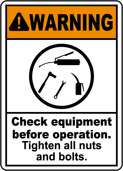 Warning Check Equipment Sign