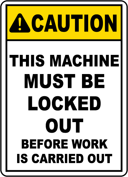 Machine Must Be Locked Out Sign