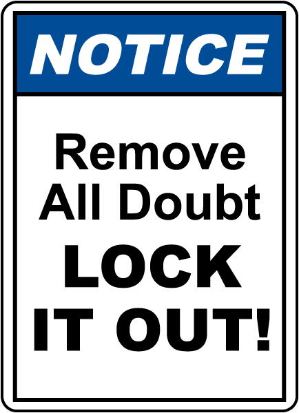 Notice Remove All Doubt Lock it out!, E2237