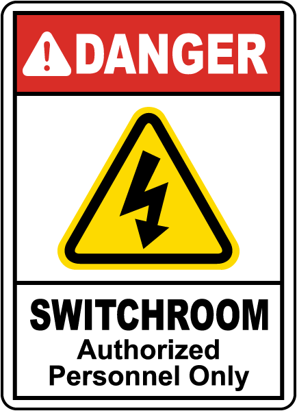 Danger Switchroom Authorized Only Sign E2245 By