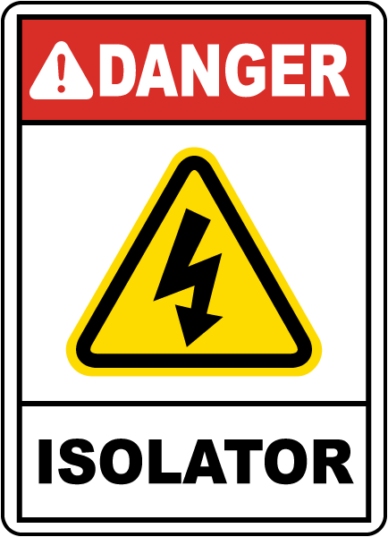 Danger Isolator Sign