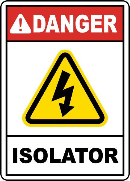 Danger Isolator Sign