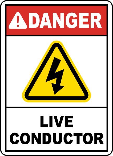 Danger Live Conductor Sign