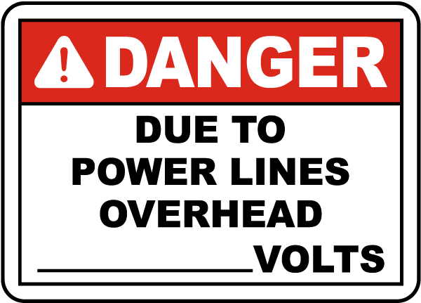 Due To Power Lines Overhead Sign