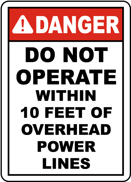 Do Not Operate Within 10 Feet Sign