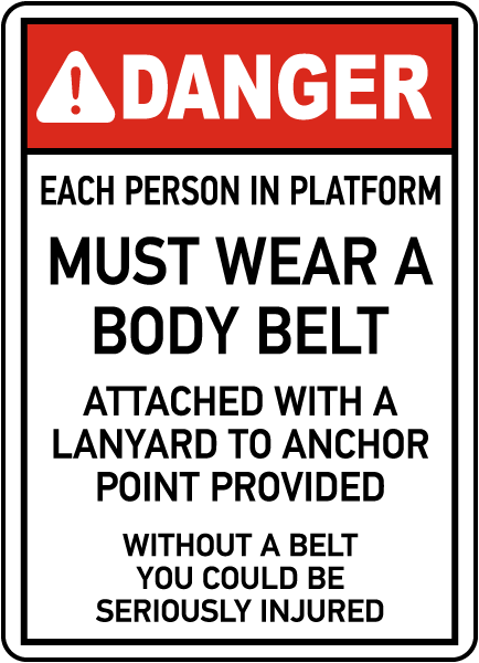 Person Must Wear A Body Belt Sign
