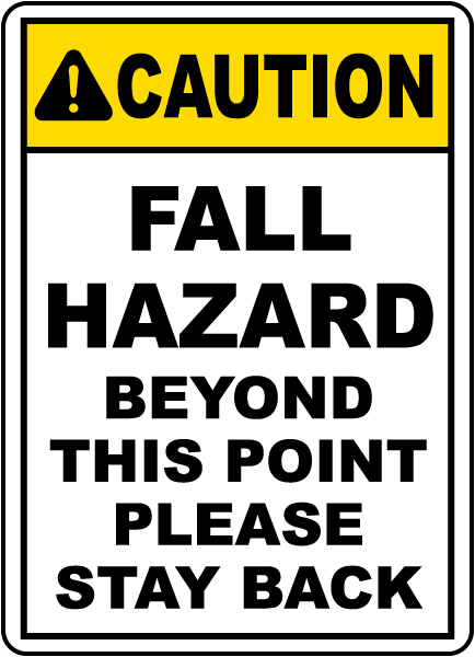 Fall Hazard Beyond This Point Sign