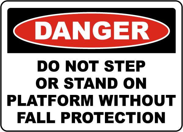 Do Not Step or Stand on Platform Sign