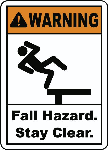 Warning Fall Hazard Stay Clear Sign