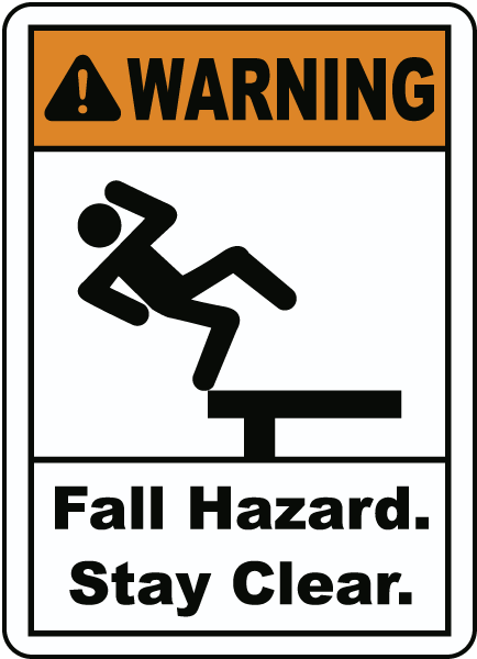Warning Fall Hazard Stay Clear Sign