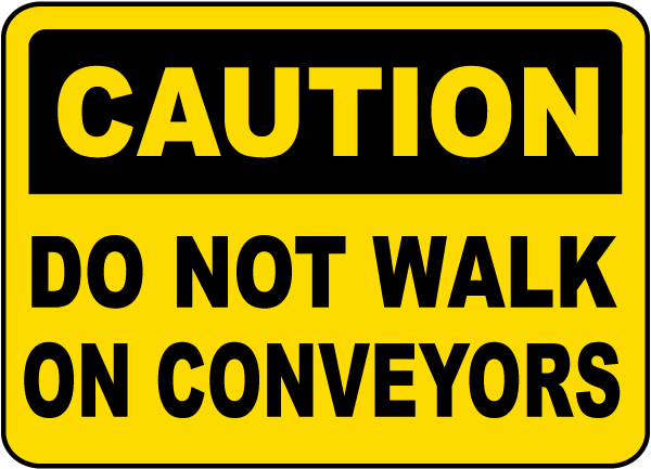 Do Not Walk on Conveyors Sign