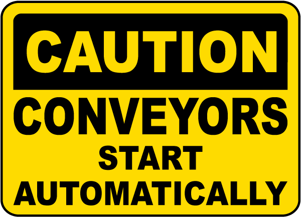 Conveyors Start Automatically Sign