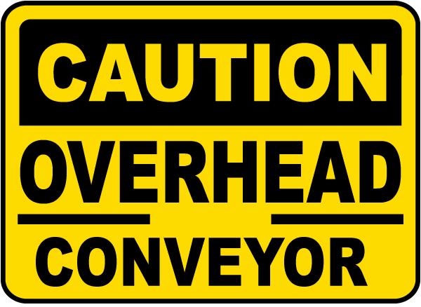 Caution Overhead Conveyor Sign