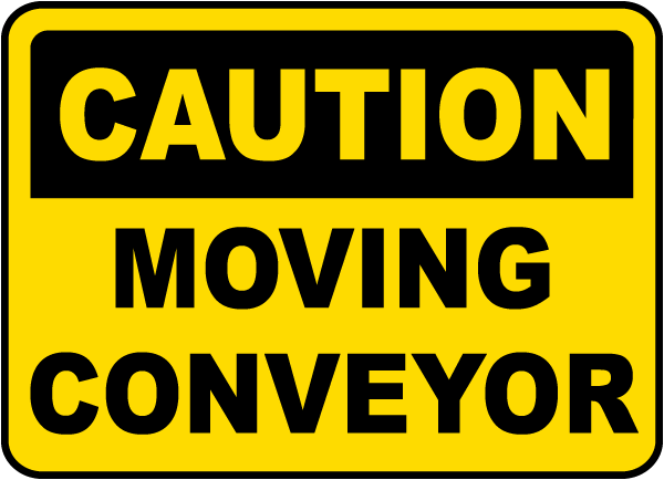 Caution Moving Conveyor Sign