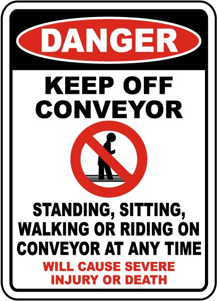 Danger Keep Off Conveyor Sign