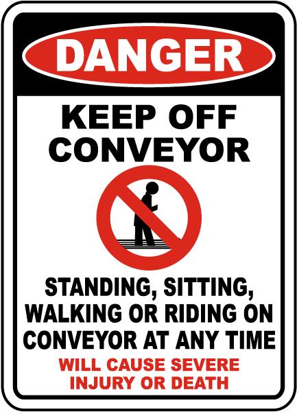 Danger Keep Off Conveyor Sign