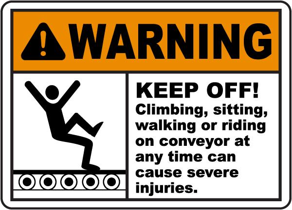 Warning Keep Off Conveyor Sign