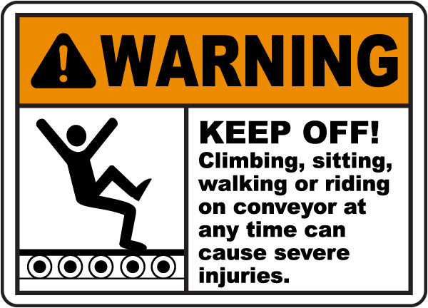 Warning Keep Off Conveyor Sign