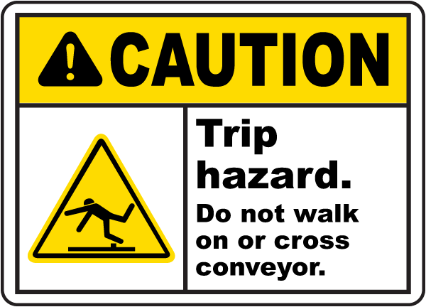 Trip Hazard Do Not Cross Conveyor Sign