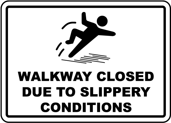 Walkway Closed Due To Conditions Sign