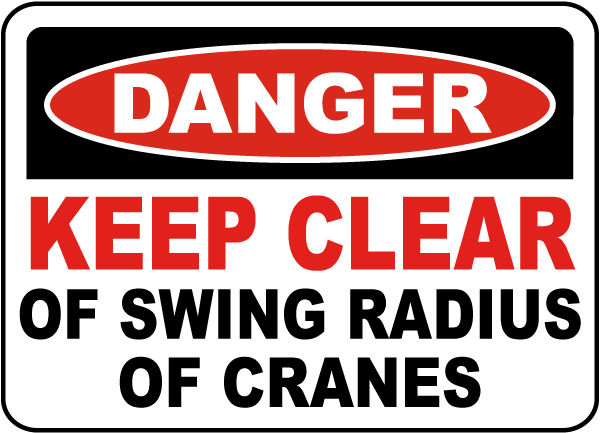Keep Clear of Swing Radius of Crane Sign