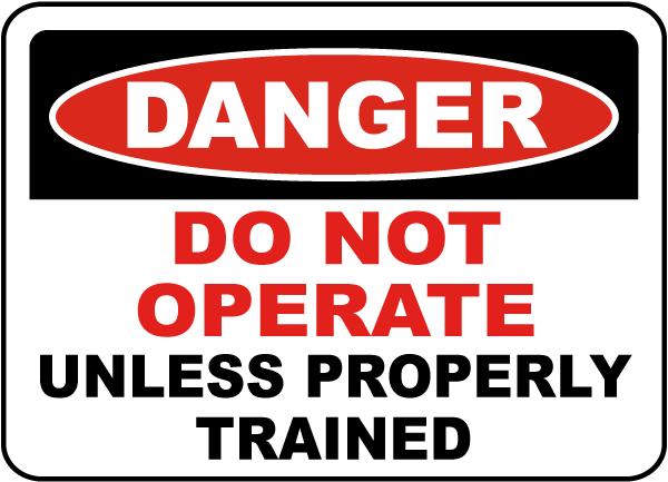Do Not Operate Unless Trained Sign
