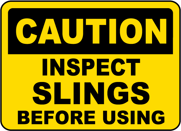 Inspect Slings Before Using Sign