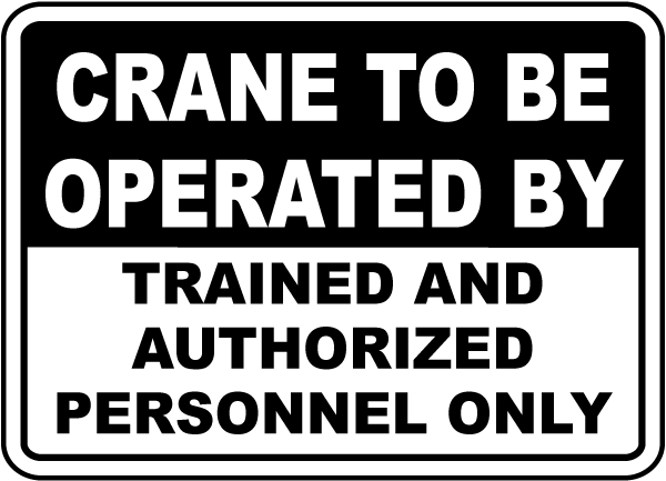 Operated By Trained Personnel Only Sign