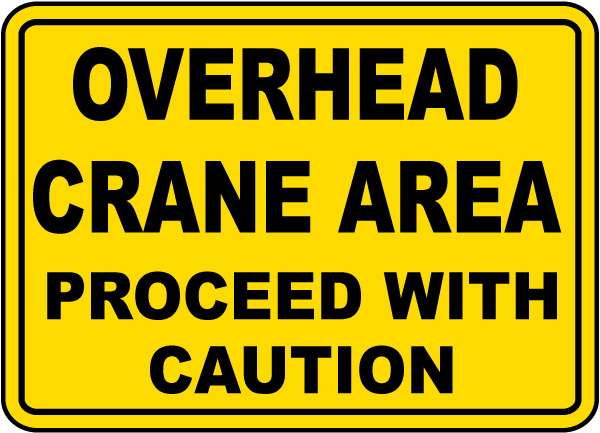 Overhead Crane Area Caution Sign