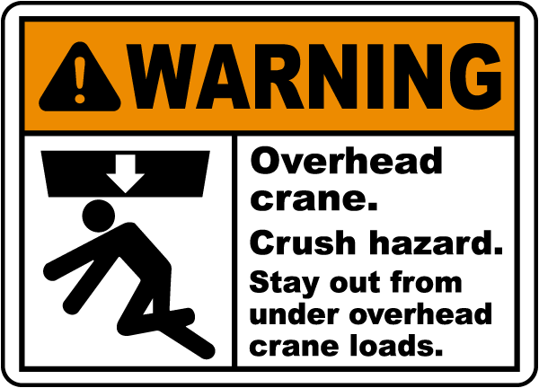 Warning Overhead crane. Crush hazard. Stay out from under overhead crane loads sign