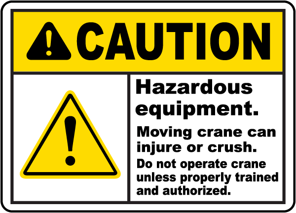 Caution Hazardous Equipment Sign