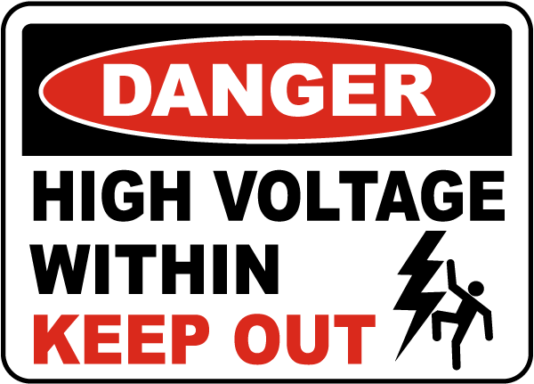 Danger High Voltage Within Keep Out Sign
