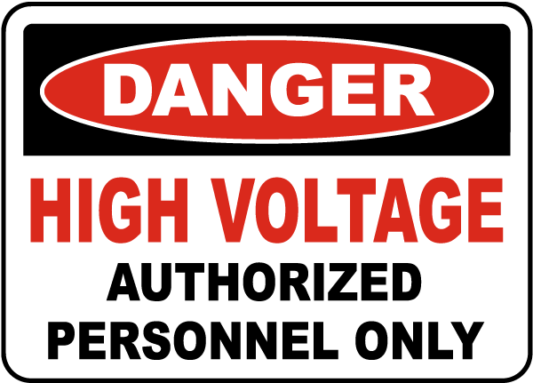 Danger High Voltage Authorized Only Sign