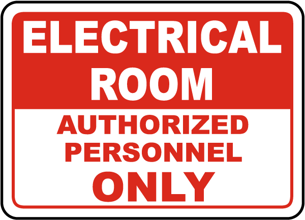 Electrical Room Authorized Only Sign
