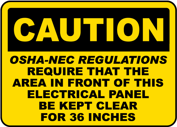 Caution OSHA-NEC Regulations Requires That The Area In Front sign